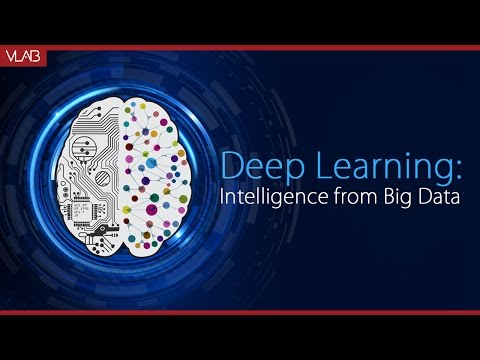 Deep Learning: Intelligence from Big Data