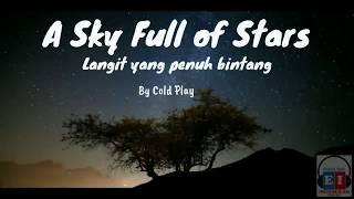 A sky full of stars - Coldplay (Lirik dan Terjemahan)