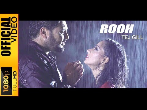 Rooh Official Video Tej Gill 2016