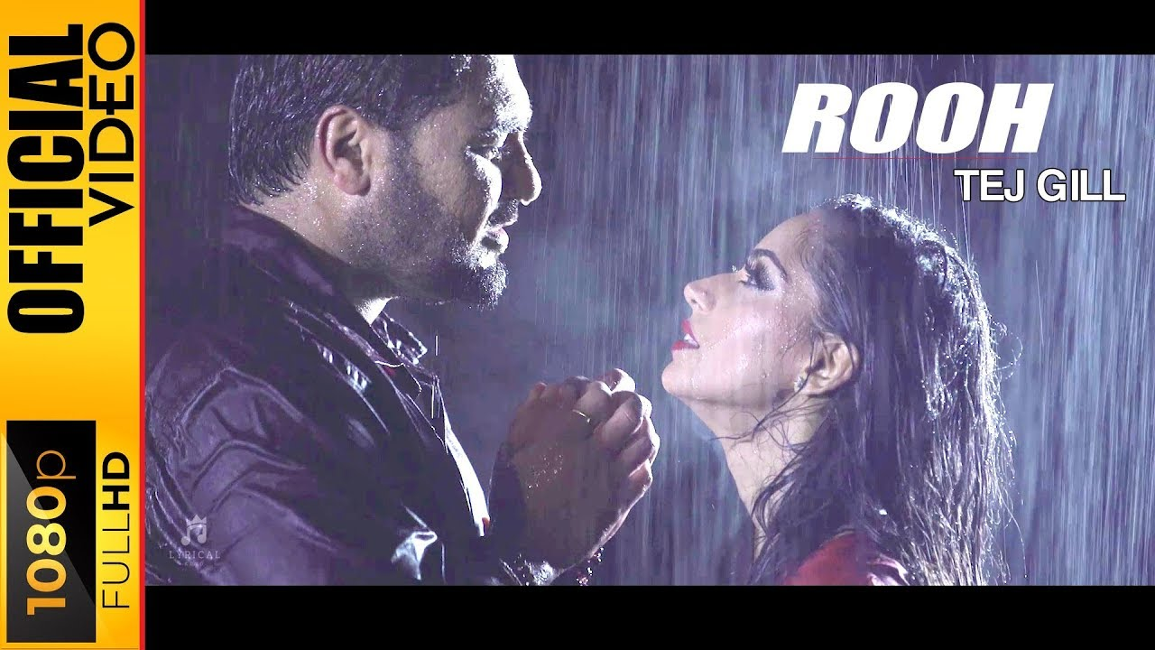 ROOH - OFFICIAL VIDEO - TEJ GILL (2016)