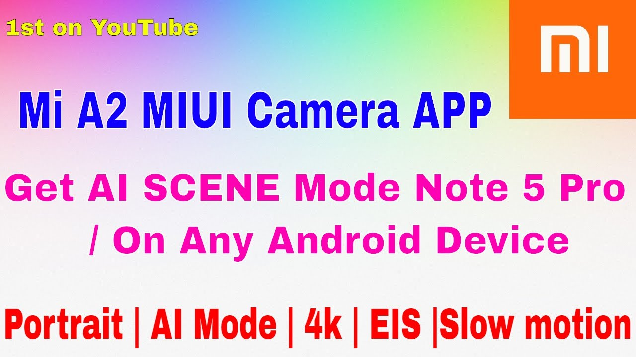 MI A2 Camera APK | MIUI Camera app For Any Android | AI mode photos in  Redmi Note 5 Pro indian unit