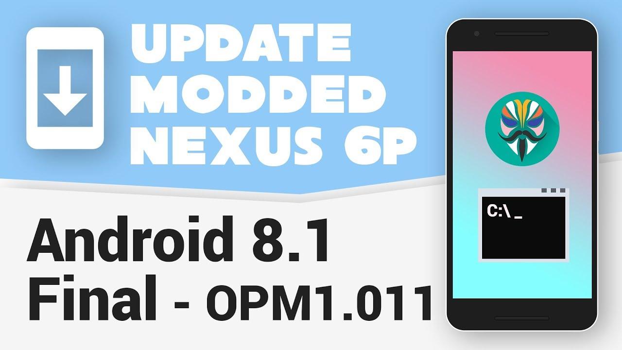 [Fastboot] Update Modded Nexus 6P to Oreo 8 1 Final