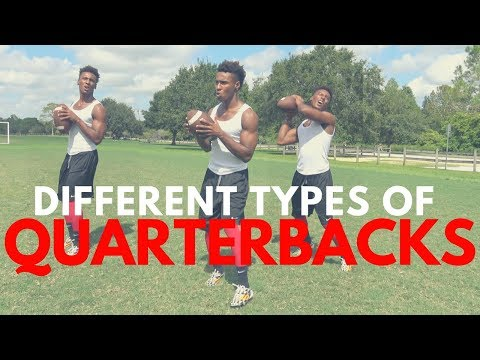 THE DIFFERENT TYPES OF QUARTERBACKS
