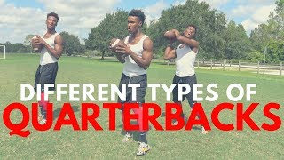 THE DIFFERENT TYPES OF QUARTERBACKS..