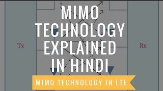 MIMO Technology in Wireless Communication | MIMO in LTE Explained in Hindi