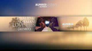 Khalid &amp Normani- Love Lies (Alphred Louran Remix)