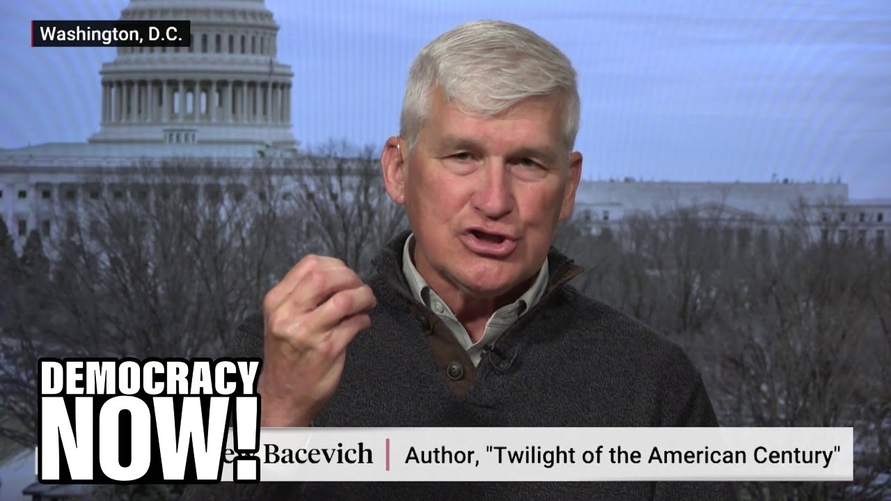 Andrew Bacevich: The U.S. has killed and displaced millions since 2001