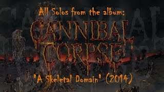"""All Solos from """"A Skeletal Domain"""" by Cannibal Corpse"""