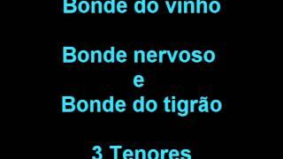 Bonde do vinho, Os Carrascos e Bonde do tigrão - Três tenores