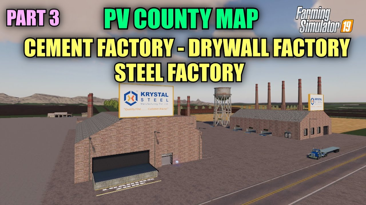 Download Part 3 PV County Map Tutorial (Cement Factory, Drywall Factory, Steel Factory) Farming Simulator 19