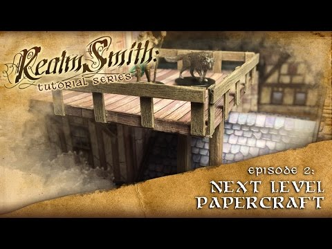 How to Build Papercraft Buildings that Look Amazing: Realmsmith - Episode 2:
