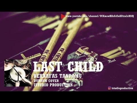 Last Child - Bernafas Tanpamu (Drum Cover) by iStudio