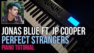 Video How To Play: Jonas Blue ft. JP Cooper - Perfect Strangers (Piano Tutorial) download MP3, 3GP, MP4, WEBM, AVI, FLV Januari 2018