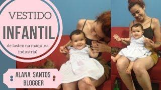 AULA Vestido de lástex infantil na máquina industrial  Alana Santos Blogger