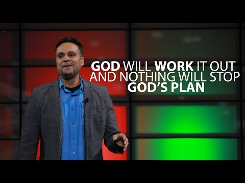 God Will Work It Out, And Nothing Can Stop Gods Plan!