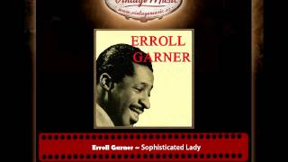 Erroll Garner – Sophisticated Lady