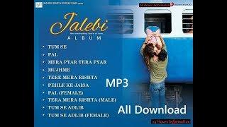 Jalebi (2018) Full Mp3 All Songs 320kbps Download