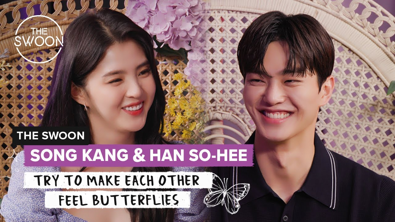 Song Kang and Han So-hee try to make each other feel butterflies [ENG SUB]