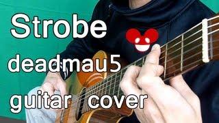 Strobe - deadmau5 (Guitar Cover)