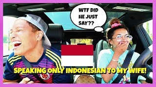 SPEAKING ONLY BAHASA INDONESIA TO MY WIFE FOR 24 HOURS! (24 HOUR CHALLENGE)