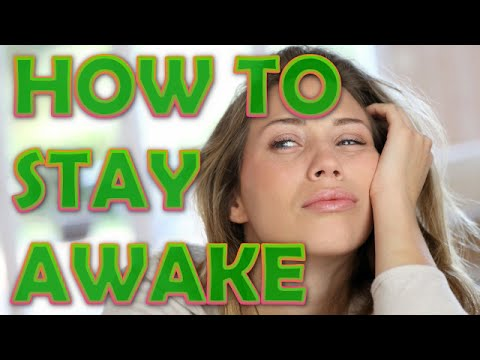 How To Stay Awake Without Caffeine 9 Ways to Stay Up All Night