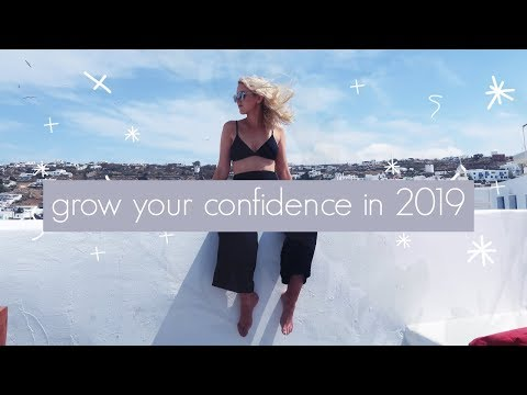 10 Ways To Grow Your Confidence In 2019 - New Years Resolution Ideas