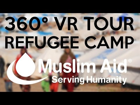 A 360° Virtual Reality Refugee Camp Experience – Muslim Aid