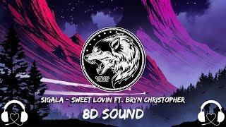 Sigala - Sweet Lovin ft. Bryn Christopher (8D AUDIO)
