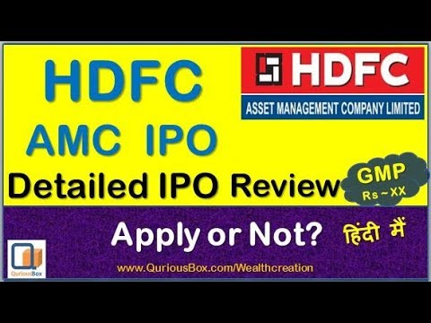 HDFC AMC IPO | HDFC AMC IPO Date -25 Jul | HDFC Asset Management Company IPO | HDFC IPO | QuriousBox