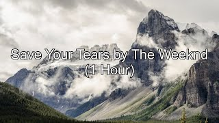 Save Your Tears By The Weeknd 1 Hour W MP3