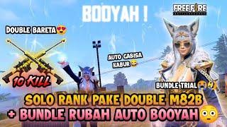 SOLO RANK PAKE DOUBLE M82B + BUNDLE RUBAH UNYU AUTO BOOYAH😳🔥 | FREE FIRE INDONESIA