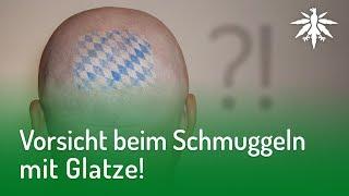 Vorsicht beim Schmuggeln mit Glatze!   DHV-News #172