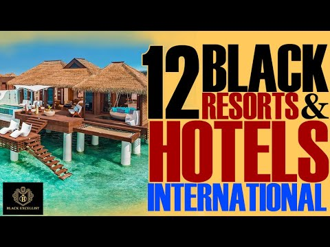 Black Excellist:  10 International Black-Owned Resorts & Hotel (Worldwide Travel Destinations)