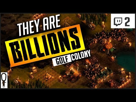 INFRASTRUCTURE - THEY ARE BILLIONS Gameplay Part 2 - COLONY GOLF - Let's Play Walkthrough [Twitch]
