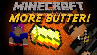 Minecraft: MORE BUTTER!