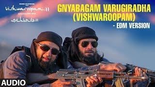 Gnyabagam Varugiradha (Vishwaroopam) Edm Version Song | Vishwaroopam 2 Tamil Songs | Kamal Haasan