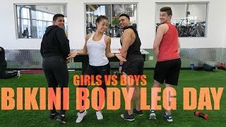 GIRLS VS BOYS! BIKINI BODY LEG DAY