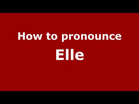How to pronounce elle youtube for Elle pronunciation
