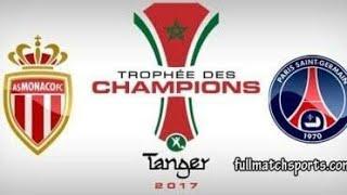 PSG vs AS Monaco | French Super Cup 2018 | Trophée des Champions  |