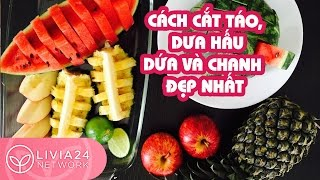 Chia sẻ cách cắt táo, dưa hấu, dứa và chanh đẹp nhất | Webtretho