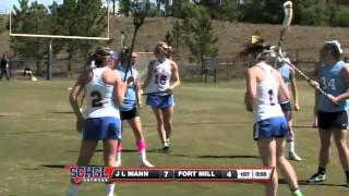 2012 SCHSL Girls Lacrosse Championship JL Mann vs Fort Mill