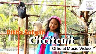 """""""CIT CIT CUIT """"  Ditha Sofyan"""