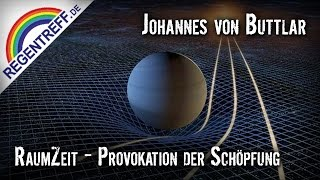 RaumZeit - Provokation der Schöpfung - Johannes von Buttlar