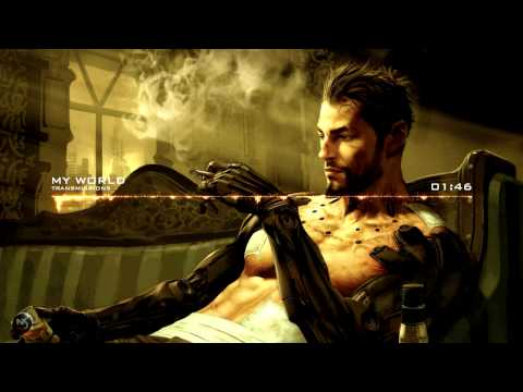 Transmissions - My World Deus Ex : Human Revolution