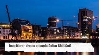 "Jean Mare - Dream Enough (Guitar Chill Cut) taken from his album ""Deep Space"" (Full HD)"