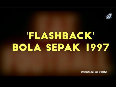 'Flashback' Bola Sepak 1997