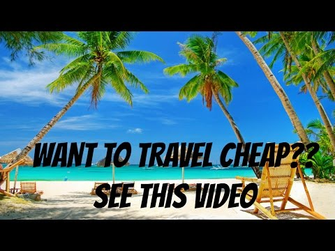WANT TO TRAVEL CHEAP ??? SEE THIS VIDEO.