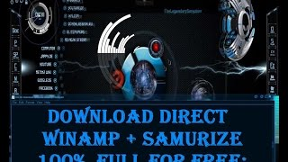 how to download and install winamp and samurize full for free 100%