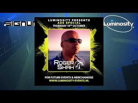 Roger Shah @ Luminosity ADE Special 2017