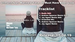 Ullmann Feat. Matthew Tasa - It Must Have Been Love (Radio Edit)